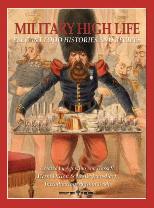 Military High Life.  Elegant Food Histories and Recipes