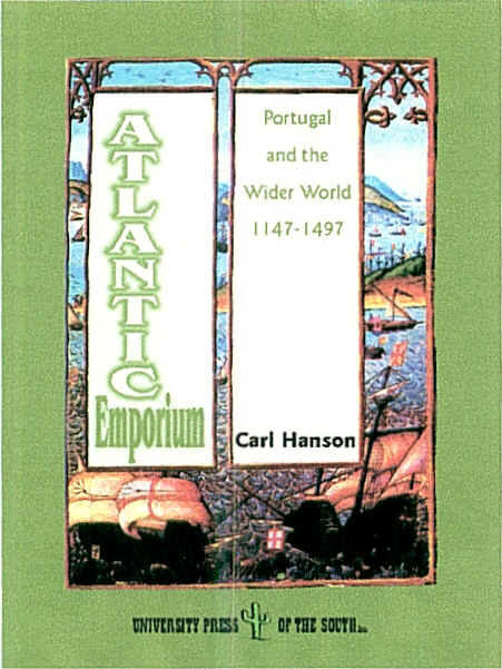 Atlantic Emporium.  Portugal and the Wider World, 1147-1497