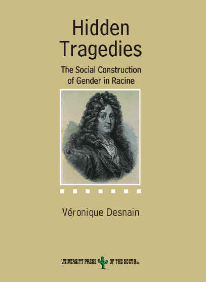 Hidden Tragedies. The Social Construction of Gender in Racine